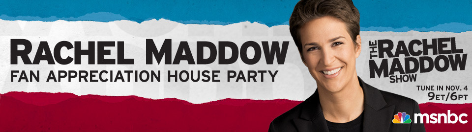 Rachel Maddow Fan  Appreciation House Party