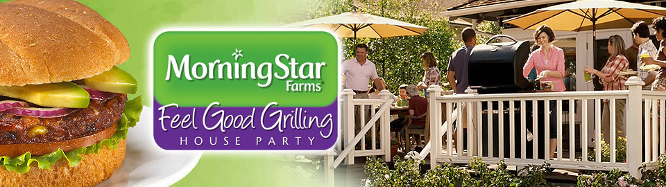 MorningStar Farms® Feel Good Grilling House Party