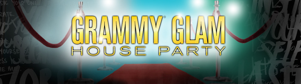 GRAMMY® Glam House Party