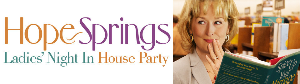 HOPE SPRINGS Ladies&#039; Night In House Party