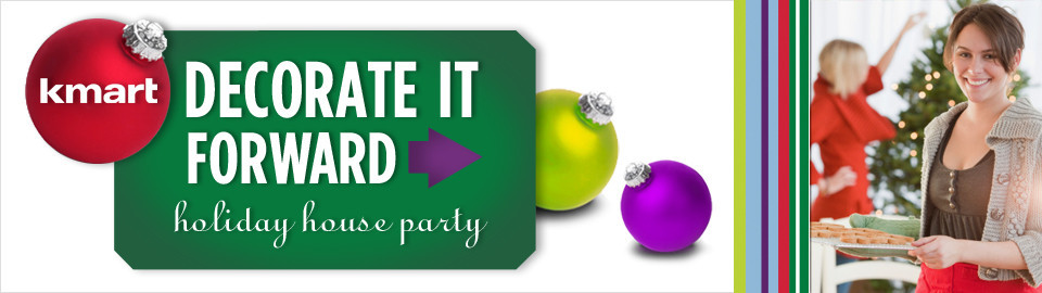 Kmart® Decorate it Forward Holiday House Party