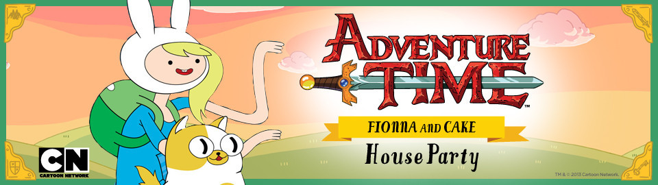 Adventure Time with Fionna and Cake House Party