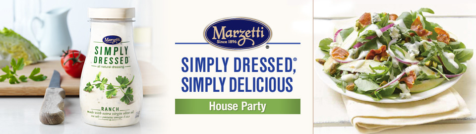 Marzetti® Simply Dressed®, Simply Delicious House Party