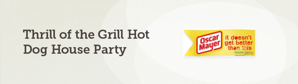 Thrill of the Grill Hot Dog House Party 