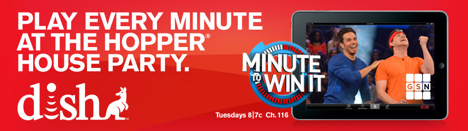 "DISH® Hopper House Party – Featuring GSN's ""Minute to Win It"""