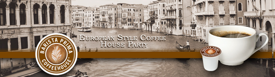 Barista Prima® European Style Coffee House Party