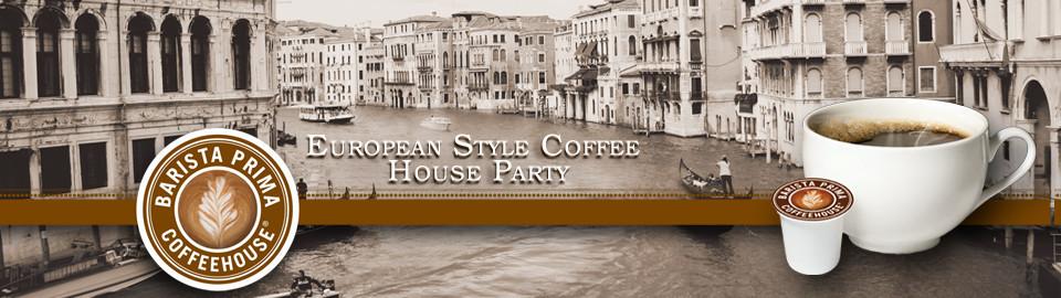 Barista Prima® European Style Coffee House Party