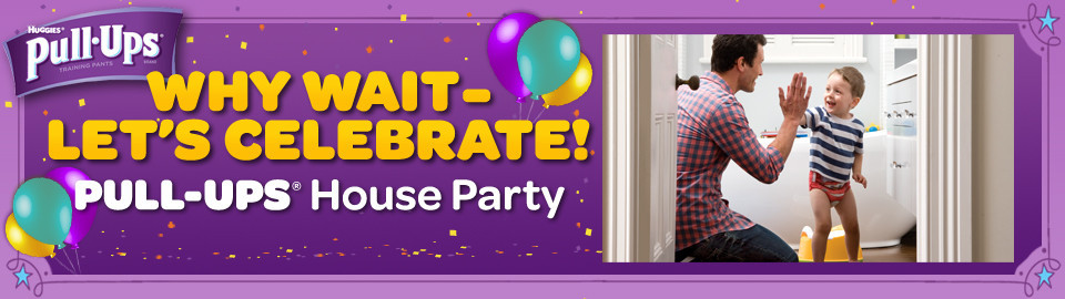 Why Wait - Let's Celebrate! Pull-Ups® House Party