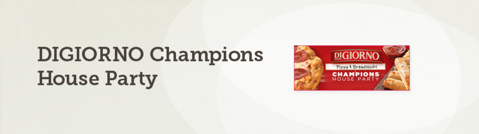 DIGIORNO Champions House Party
